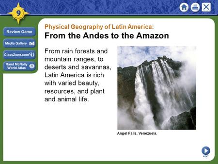 Physical Geography of Latin America: From the Andes to the Amazon From rain forests and mountain ranges, to deserts and savannas, Latin America is rich.
