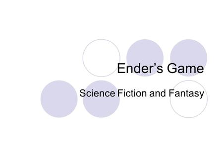 Ender's Game Science Fiction and Fantasy. What is Sci-Fi? Science Fiction is about what could be, but isn't. It's imaginary elements are largely possible.