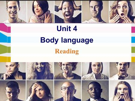 Unit 4 Body language Reading. ringing writingtyping Spoken language Written language Body movements Body language People can communicate with each other.