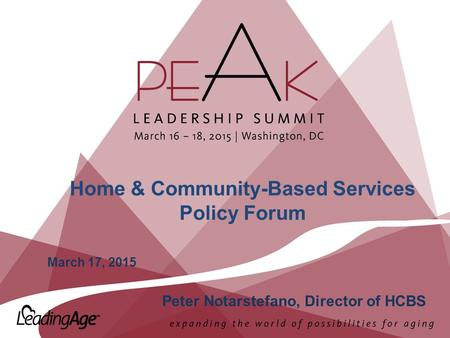 Home & Community-Based Services Policy Forum March 17, 2015 Peter Notarstefano, Director of HCBS.