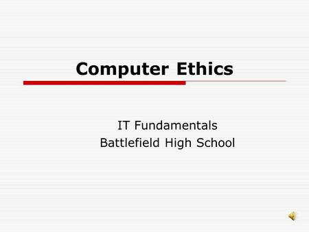 Computer Ethics IT Fundamentals Battlefield High School.