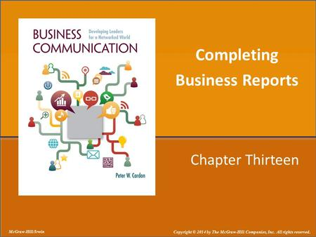Chapter Thirteen Completing Business Reports McGraw-Hill/Irwin Copyright © 2014 by The McGraw-Hill Companies, Inc. All rights reserved.