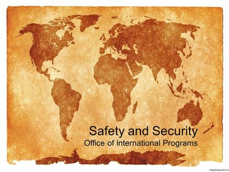 Safety and Security Office of International Programs.