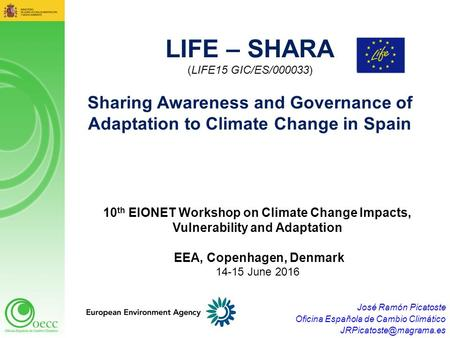 José Ramón Picatoste Oficina Española de Cambio Climático LIFE – SHARA (LIFE15 GIC/ES/000033) Sharing Awareness and Governance of.