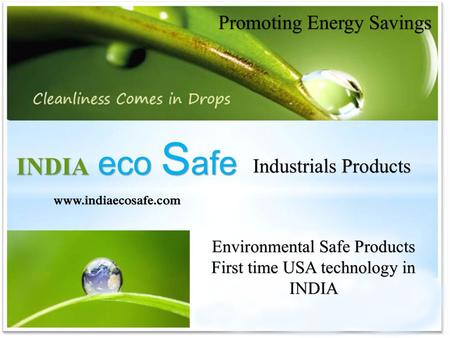 Introduction India eco-Safe is a Green Certified and professionally managed company engaged in the distribution of hygiene and Green Cleaning products.