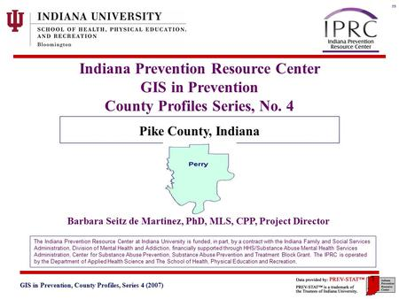 GIS in Prevention, County Profiles, Series 4 (2007) 3. Geographic and Historical Notes 1 Indiana Prevention Resource Center GIS in Prevention County Profiles.