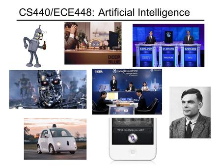 CS440/ECE448: Artificial Intelligence. Section Q course website: