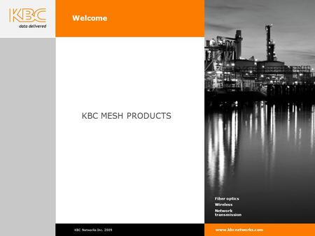 KBC Networks Inc Fiber optics Wireless Network transmission  Welcome KBC MESH PRODUCTS.