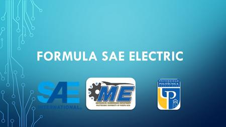 FORMULA SAE ELECTRIC. CONCEPT OF THE COMPETITION To provide students the opportunity to enhance their engineering design and project management skills.