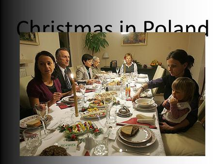 Christmas in Poland. Poland Christmas in Poland is celebrated on December 24, 25 and 26. It is a festival in which all members of the family meet together.