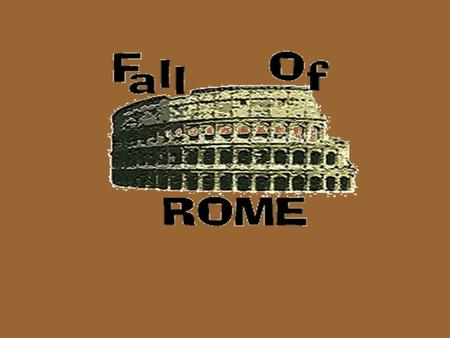What were the problems with Rome? 1.Military Problems 2.Economic Problems 3.Political Problems 4.Social Problems.