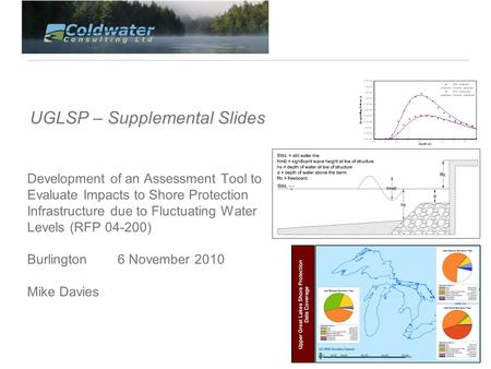 UGLSP – Supplemental Slides Development of an Assessment Tool to Evaluate Impacts to Shore Protection Infrastructure due to Fluctuating Water Levels (RFP.