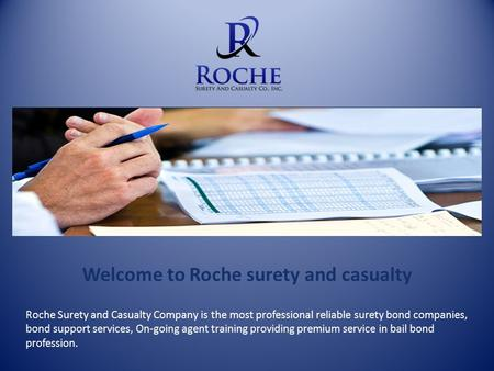 Welcome to Roche surety and casualty Roche Surety and Casualty Company is the most professional reliable surety bond companies, bond support services,