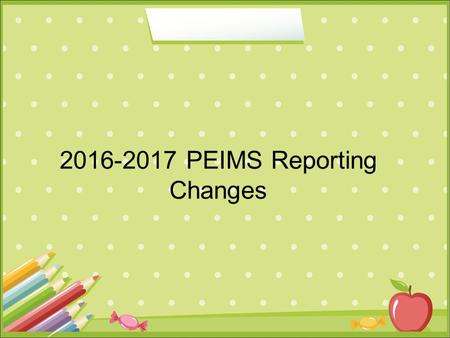 PEIMS Reporting Changes. High Quality PK Program/ECDS PEIMS Reporting The Classroom Link Data collection will be expanded to include grades.
