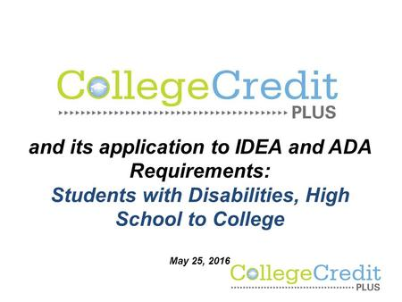 And its application to IDEA and ADA Requirements: Students with Disabilities, High School to College May 25, 2016.