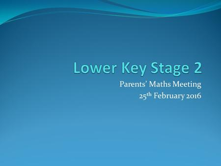 Parents' Maths Meeting 25 th February Addition-Number lines.