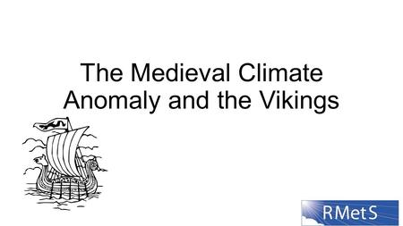 The Medieval Climate Anomaly and the Vikings. The climate varies a lot in Iceland and Greenland! Affected by: Position of Storm Track/ Jet Stream Oceanic.