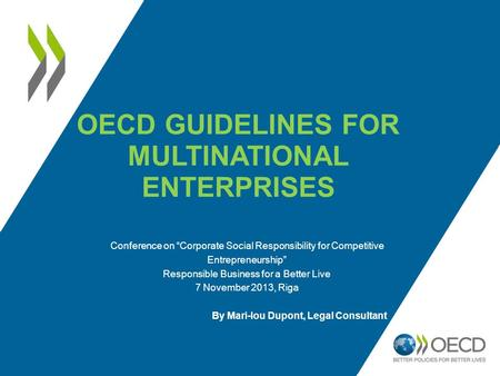 "OECD GUIDELINES FOR MULTINATIONAL ENTERPRISES Conference on ""Corporate Social Responsibility for Competitive Entrepreneurship"" Responsible Business for."