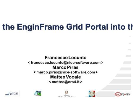 Using iRODS with the EnginFrame Grid Portal into the GRIDA3 project Francesco Locunto Marco Piras Matteo Vocale.
