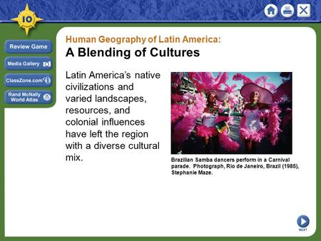 Human Geography of Latin America: A Blending of <strong>Cultures</strong> Latin America's native civilizations and varied landscapes, resources, and colonial influences.
