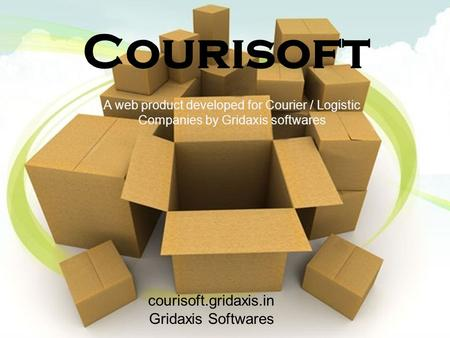 Courisoft A web product developed for Courier / Logistic Companies by Gridaxis softwares courisoft.gridaxis.in Gridaxis Softwares.