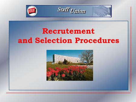 Collectif Agreement On procedures for recruitment and management of staff, concluded between the ILO and the Union on 6 October 2000.