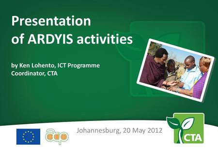 Presentation of ARDYIS activities by Ken Lohento, ICT Programme Coordinator, CTA Johannesburg, 20 May 2012.