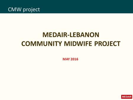 CMW project MEDAIR-LEBANON COMMUNITY MIDWIFE PROJECT MAY 2016.