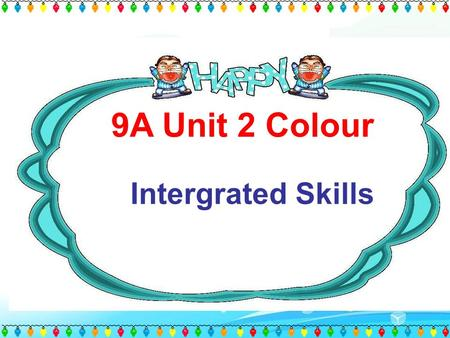 9A Unit 2 Colour Intergrated Skills feel nervous feel tired feel stressed feel sad When you ….,what colour will you wear ? Why?