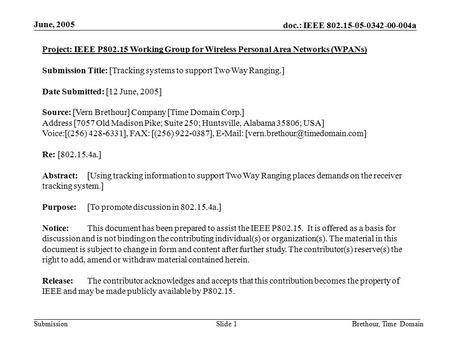 Doc.: IEEE a Submission June, 2005 Brethour, Time DomainSlide 1 Project: IEEE P Working Group for Wireless Personal Area Networks.