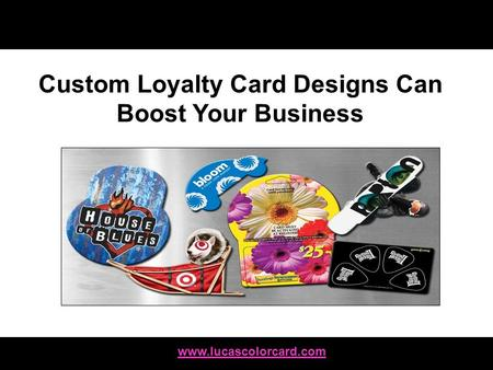 Custom Loyalty Card Designs Can Boost Your Business.