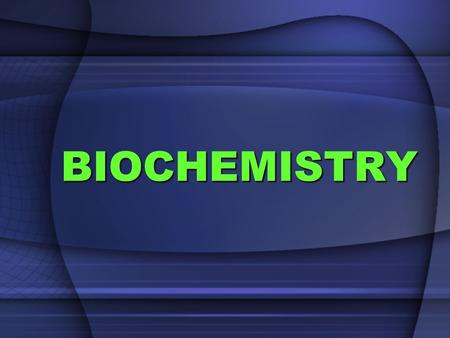 BIOCHEMISTRY. Matter: Anything that has mass and takes up space.