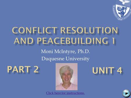 Moni McIntyre, Ph.D. Duquesne University Click here for instructions.