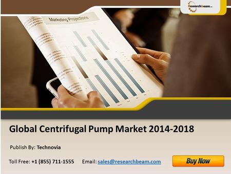 Global Centrifugal Pump Market Publish By: Technovia   Free: +1 (855)