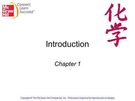 Introduction Chapter 1 Copyright © The McGraw-Hill Companies, Inc. Permission required for reproduction or display.