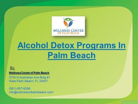 Alcohol Detox Programs In Palm Beach Wellness Center of Palm Beach 2724 N Australian Ave Bldg #1 West Palm Beach, FL (561)