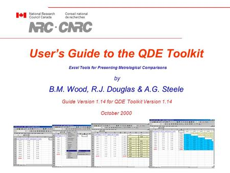 User's Guide to the QDE Toolkit Excel Tools for Presenting Metrological Comparisons by B.M. Wood, R.J. Douglas & A.G. Steele Guide Version 1.14 for QDE.