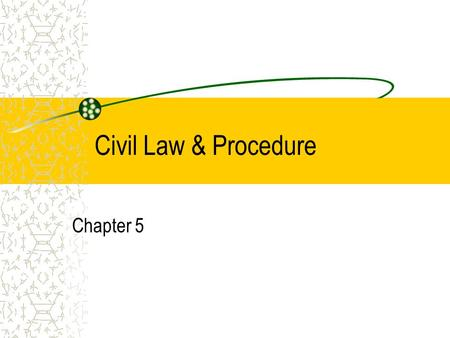 Civil Law & Procedure Chapter 5. Ch. 5-1 Objectives Distinguish a crime from a tort Identify the elements of torts Explain why one person may be responsible.