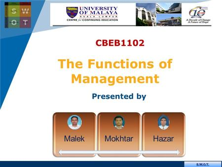 Company LOGO  MalekMokhtarHazar The Functions of Management CBEB1102 Presented by.