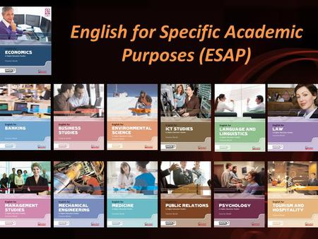 English for Specific Academic Purposes (ESAP). NEW Titles for 2013 English for Agribusiness and Agriculture English for Electrical Engineering.