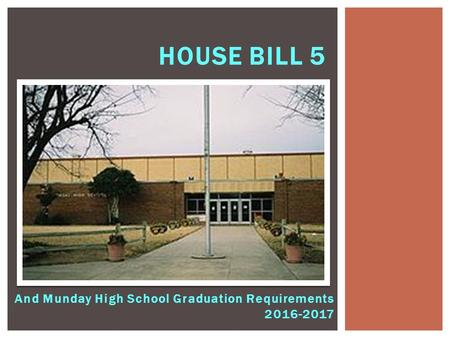 And Munday High School Graduation Requirements HOUSE BILL