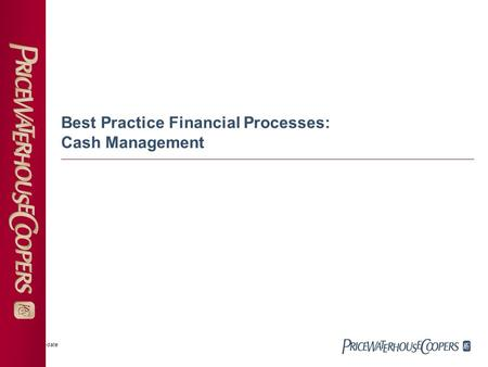 Cash Mgmt update Best Practice Financial Processes: Cash Management.