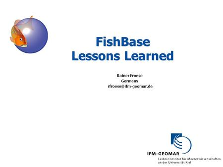 FishBase Lessons Learned Rainer Froese Germany