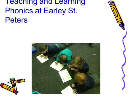 Teaching and Learning Phonics at Earley St. Peters.