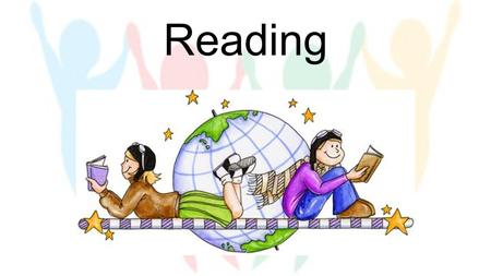 Reading. Helping Your Child at Home Encourage independent reading, but remember children will still love being read to! (Who doesn't?) Older children.