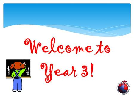 Welcome to Year 3!.  Nightingale Class – Mrs Healey, Mrs Price, Miss Marle and Mrs Flint  Pasteur Class – Mrs Sinnott, Mrs Collins, Mrs Madden, Mrs.