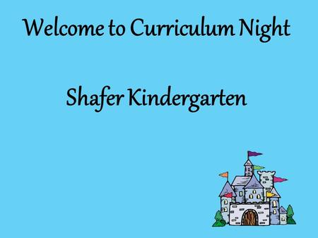Welcome to Curriculum Night Shafer Kindergarten. Balanced Literacy Students will be taught to read and write using a Balanced Literacy approach. We know.