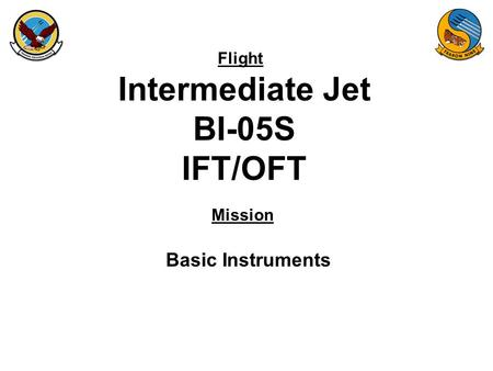 Flight Mission Intermediate Jet BI-05S IFT/OFT Basic Instruments.