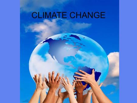 CLIMATE CHANGE. Are due to natural causes and, in the last 150 years, it also considers human action, whose influences on climate are still the subject.