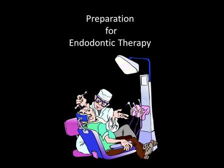 Preparation for Endodontic Therapy. Rubber Dam Application Reasons for Use Prevention of salivary bacterial leakage Protection Efficiency Legal Consideration.